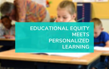 Achieving Equity and Personalized Learning with the STEAM at Home Pack