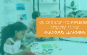 2 Quick & Easy Distance Learning Strategies to Increase Rigor