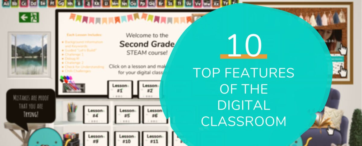 10 Top Features You'll Love in the Digital Classroom