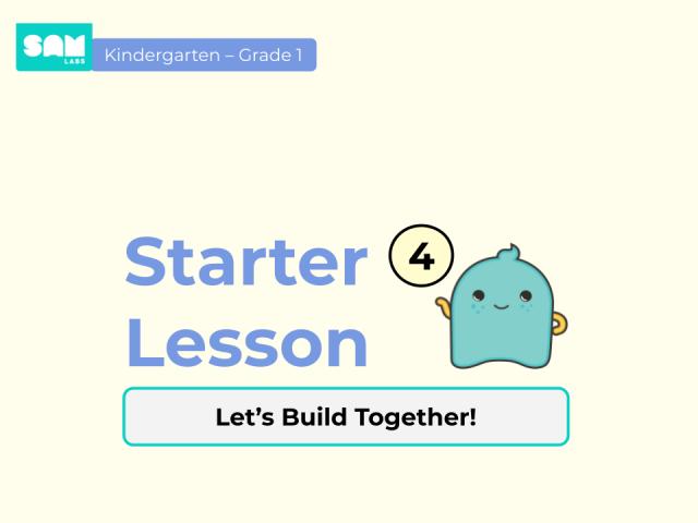4. Let's Build Together!